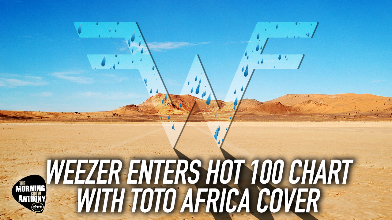 Weezer\'s Toto Africa Cover Gets Them On Billboard Hot 100 Chart! - WEHM
